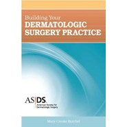 Building Your Dermatologic Surgery Practice